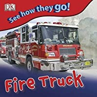 Fire Truck (See How They Go!)