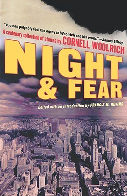 Night and Fear: A Centenary Collection of Stories Cornell Woolrich