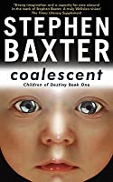 Coalescent: Homo Superior (Destiny's Children, #1)