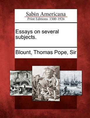 Essays on Several Subjects.  by  Thomas Pope Blount