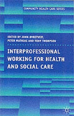 Interprofessional Working For Health And Social Care  by  Tony Thompson