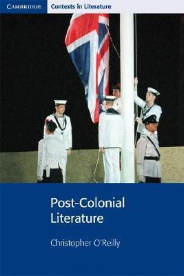 Post-Colonial Literature Christopher OReilly