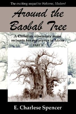 Around the Baobab Tree  by  E. Charlese Spencer