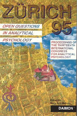 Zurich 1995: Open Questions in Analytical Psychology  by  Mary Ann Mattoon