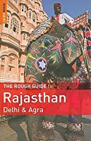 The Rough Guide to Rajasthan, Delhi & Agra