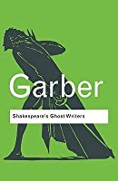 Shakespeare's Ghost Writers: Literature as Uncanny Causality