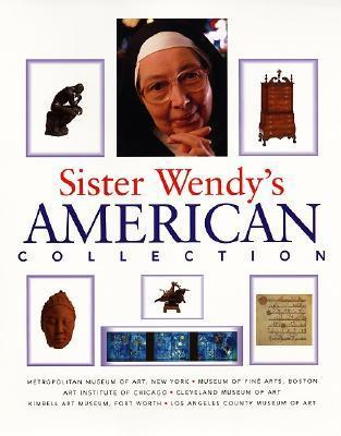 Sister Wendys American Collection Wendy Beckett