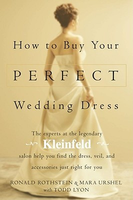 How to Buy Your Perfect Wedding Dress  by  Ronald Rothstein