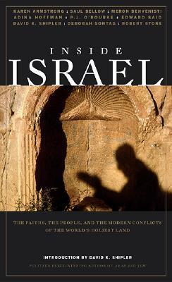 Inside Israel: The Faiths, the People, and the Modern Conflicts of the Worlds Holiest Land John Miller
