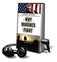 Why Marines Fight [With Earbuds]