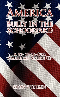 America: Bully in the Schoolyard Herb Wittkin