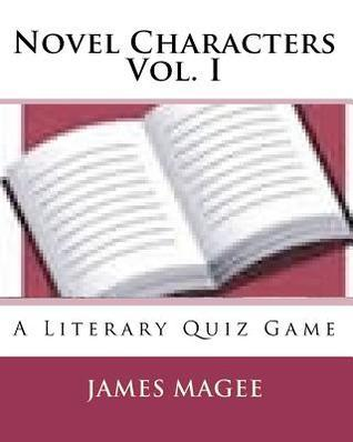 Novel Characters Vol. I  by  James Magee