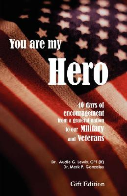 You Are My Hero  by  Audie G. Lewis