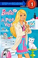 Barbie: I Can Be a Pet Vet (Step Into Reading - Level 1 - Quality)