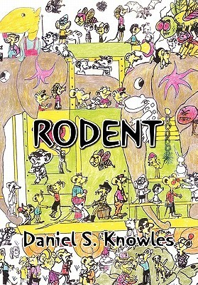 Rodent  by  Daniel S. Knowles
