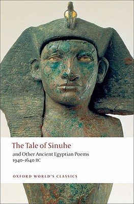 The Tale of Sinuhe: And Other Ancient Egyptian Poems 1940-1640 B.C.  by  R.B. Parkinson