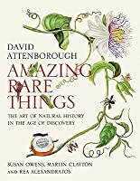 Amazing Rare Things: The Art of Natural History in the Age of Discovery