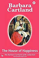 The House of Happiness, 21 Barbara Cartland