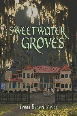 Sweetwater Groves Penny Burwell Ewing