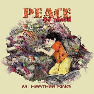 Peace of Trash  by  Heather  King