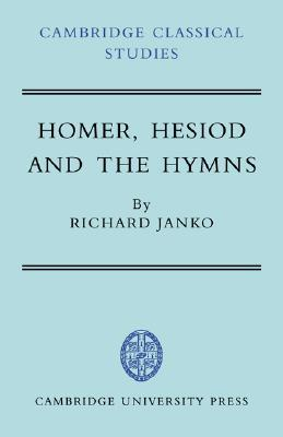 Homer, Hesiod and the Hymns: Diachronic Development in Epic Diction  by  Richard Janko