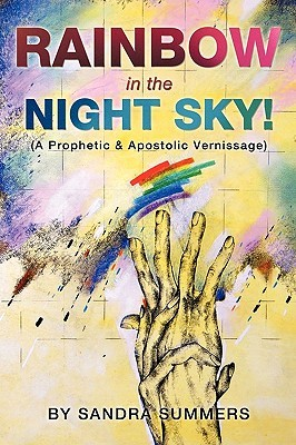 Rainbow in the Night Sky!  by  Sandra Summers