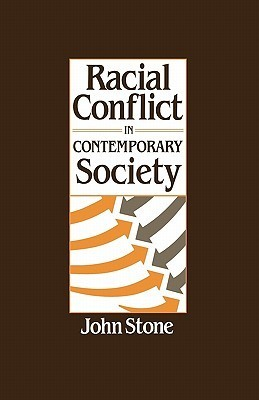 Racial Conflict in Contemporary Society John  Stone