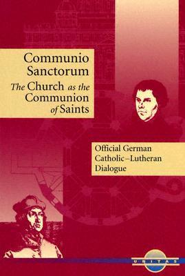 Communio Sanctorum: The Church as the Communion of Saints  by  German National Bishops Conference