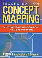 Concept Mapping: A Critical-Thinking Appraoch to Care Planning