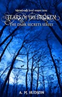 Tears of the Broken (Dark Secrets, #1.1)