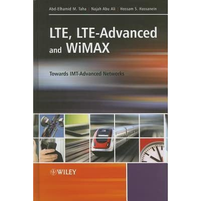 Lte, Lte-Advanced and Wimax: Towards Imt-Advanced Networks - Najah Abu Ali, Abd-Elhamid M. Taha, Hossam S. Hassanein