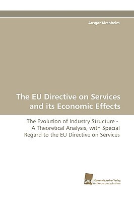 The Eu Directive on Services and Its Economic Effects Ansgar Kirchheim