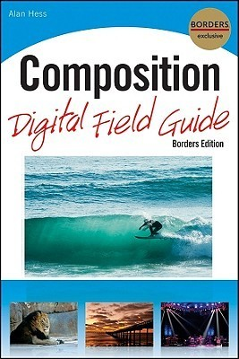 Composition Digital Field Guide, Borders Edition Alan Hess