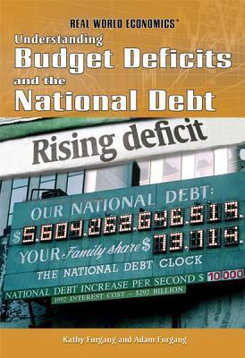 Understanding Budget Deficits and the National Debt Kathy Furgang