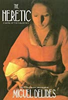 The Heretic: A Novel of the Inquisition