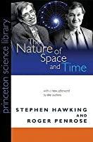 The Nature of Space and Time: With a new afterword by the authors