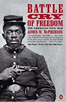 Battle Cry of Freedom: The American Civil War