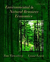 Environmental & Natural Resource Economics (8th Edition)