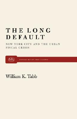 The Long Default  by  William K. Tabb