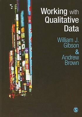 Working with Qualitative Data  by  William J. Gibson