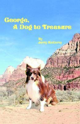 George, a Dog to Treasure  by  Jerry McCarty