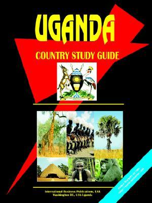 Uganda Country Study Guide  by  USA International Business Publications