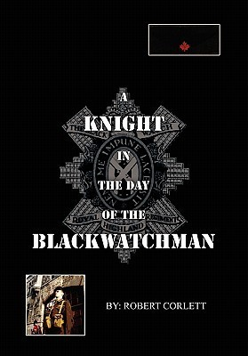 A Knight in the Day of the Blackwatchman Robert Corlett