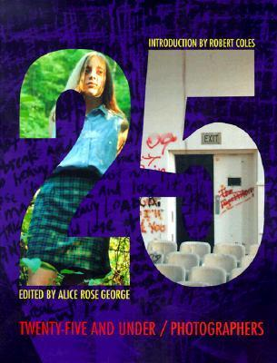 25 and Under  by  Alice Rose George