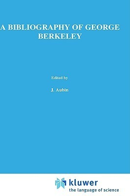 A Bibliography Of George Berkeley: With Inventory Of Berkeleys Manuscript Remains By A.A. Luce T.E. Jessop