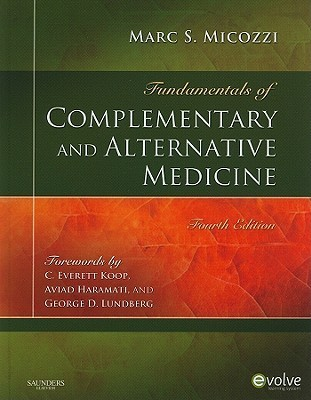 Fundamentals Of Complementary And Alternative Medicine  by  Marc S. Micozzi
