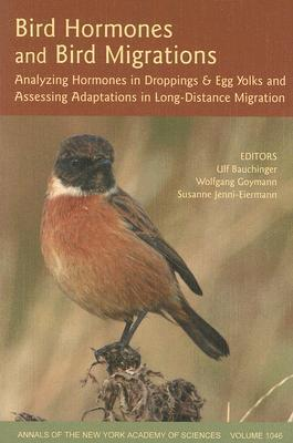 Bird Hormones and Bird Migrations: Analyzing Hormones in Droppings and Egg Yolks and Assessing Adaptations in Long-Distance Migration Ulf Bauchinger