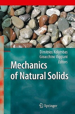 Mechanics of Natural Solids  by  Dimitrios Kolymbas