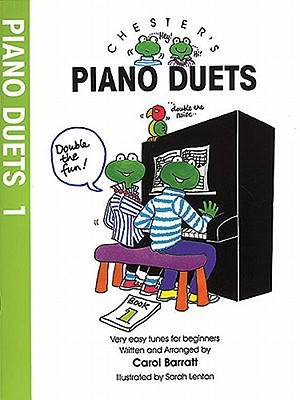 Chesters Piano Duets - Volume 1  by  Carol Barratt
