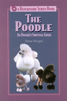 The Poodle: An Owners Survival Guide Diane Morgan